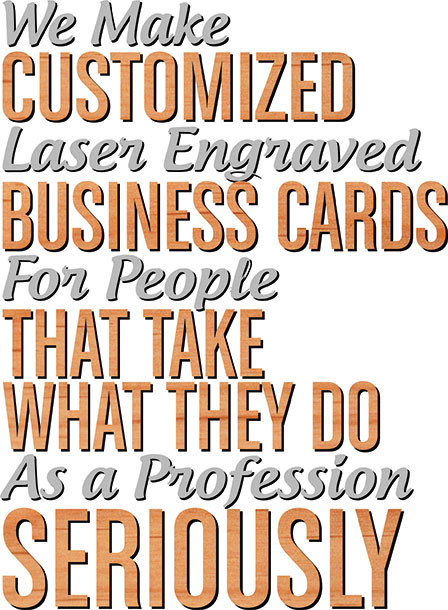 we make customized laser engraved business cards